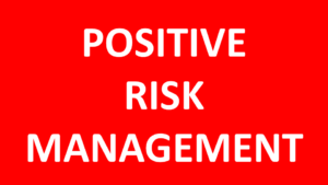Positive Risk Management