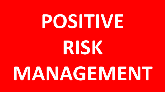 Positive Risk Management