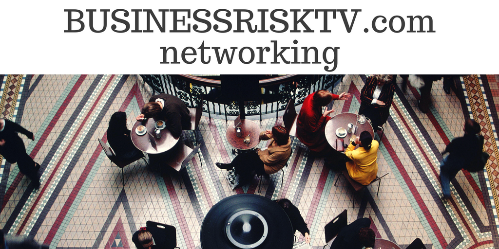 Business Leader Networking For Business Growth BusinessRiskTV.com