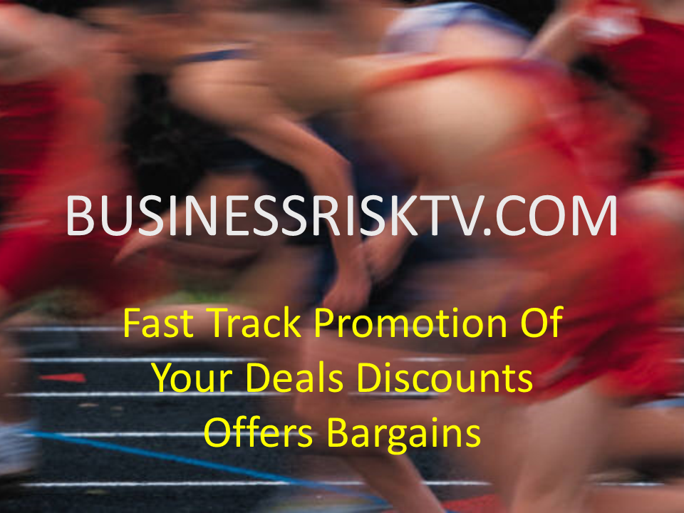 Fast Track Promotion Of Deals Discounts Offers Bargains from BusinessRiskTV.com