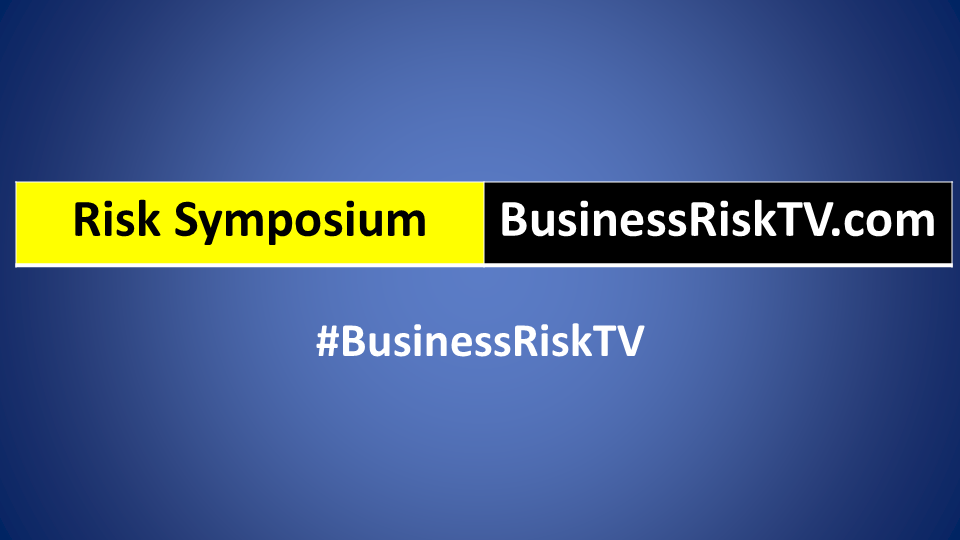 Business Risk Symposium BusinessRiskTV.com
