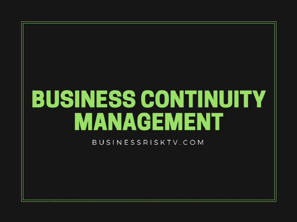 Business Resilience and Business Continuity Management