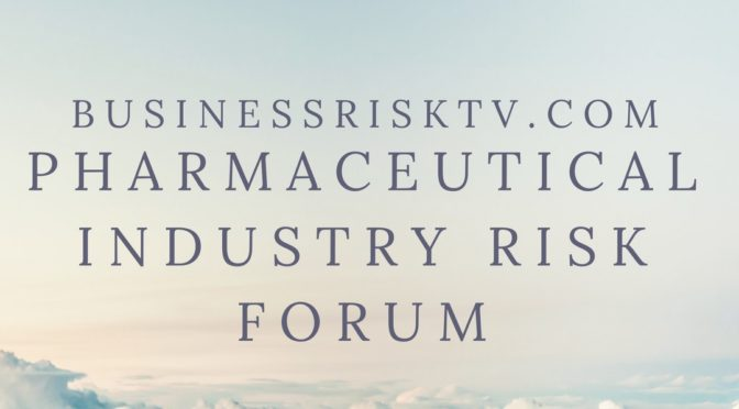 Pharmaceutical Industry Business Risk Management Forum