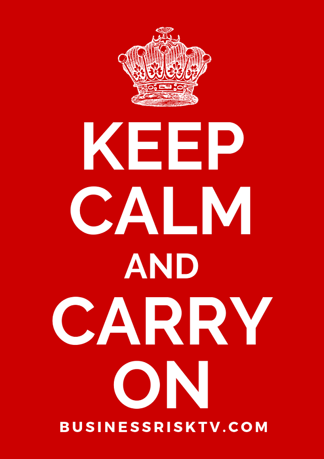 Keep Calm And Carry On With BusinessRiskTV