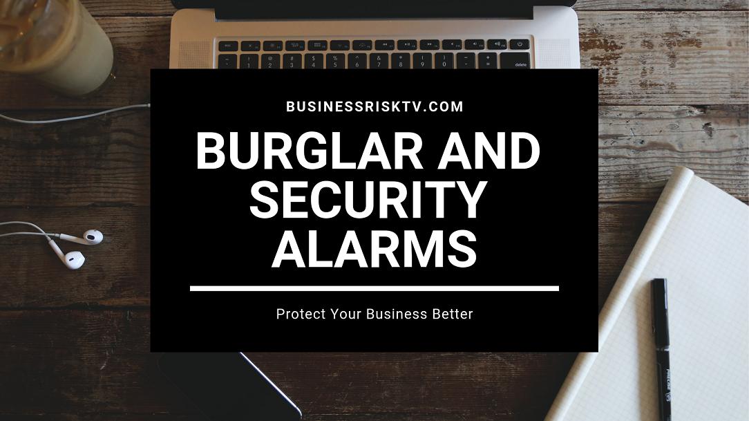 Burglar and Security Alarms