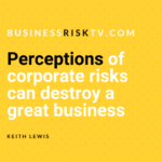 Misconception Of Actual Real Risks Can Destroy A Good Business