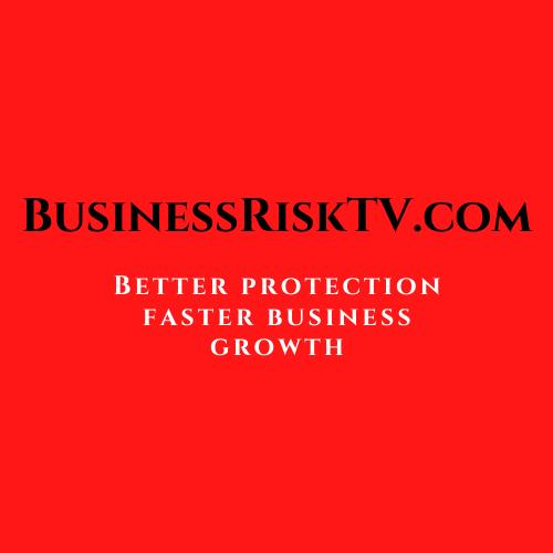 BusinessRiskTV Better Protection Faster Business Growth