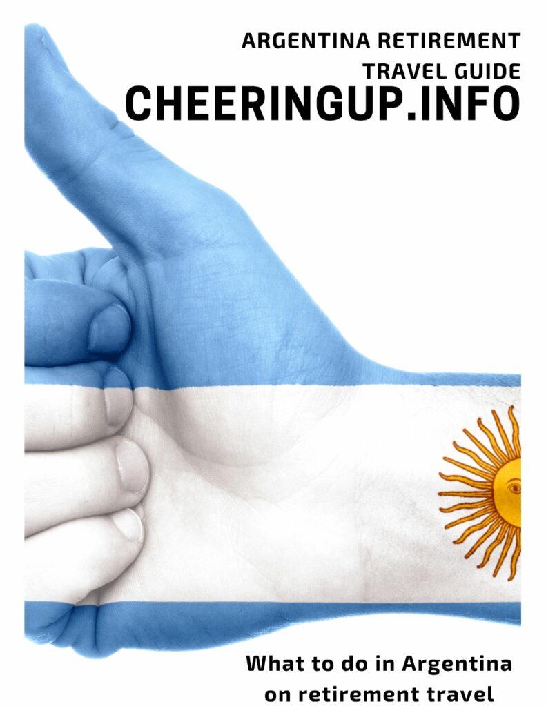 Exploring Argentina In Retirement