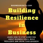 Learn how to stop worrying about business risks build resilience and grow your business faster with BusinessRiskTV tips advice and support.