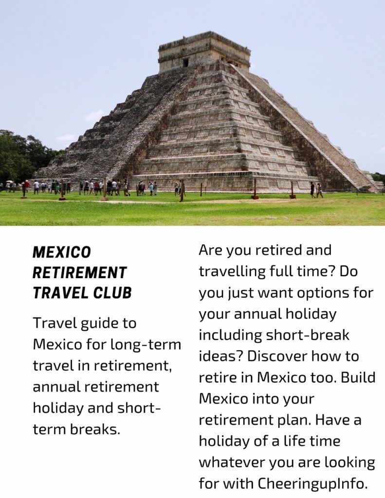 Travel guide to Mexico for long-term travel in retirement, annual retirement holiday and short-term breaks