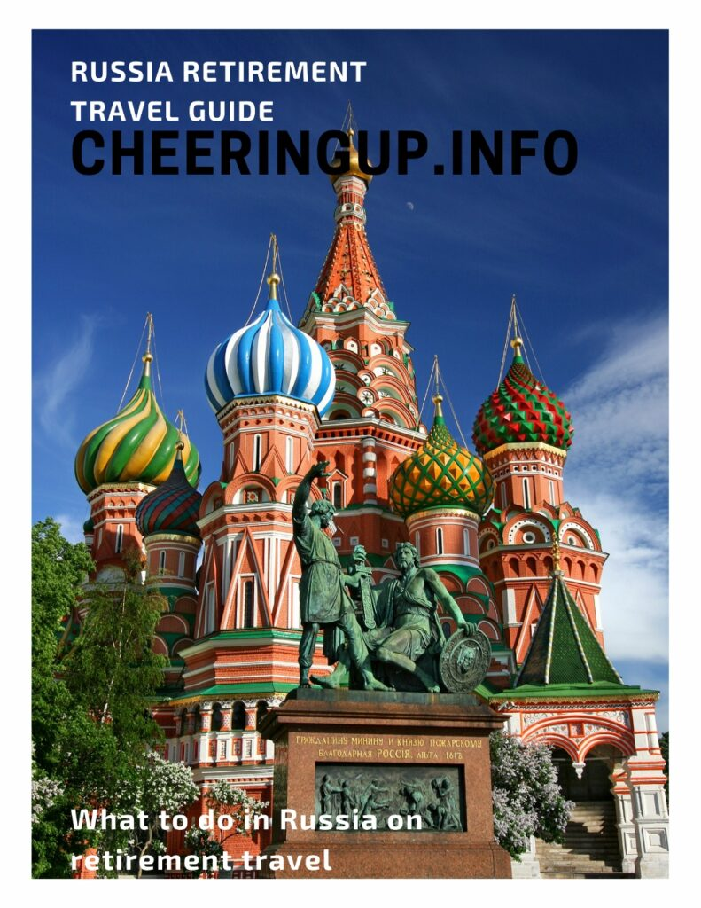 Exploring Best Of Russia In Retirement with CheeringupInfo